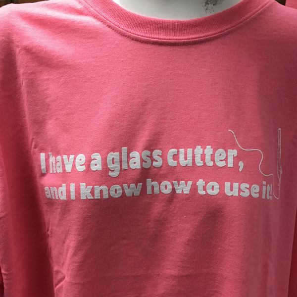 Pink I Have a Glass Cutter and I know how to use it t shirt